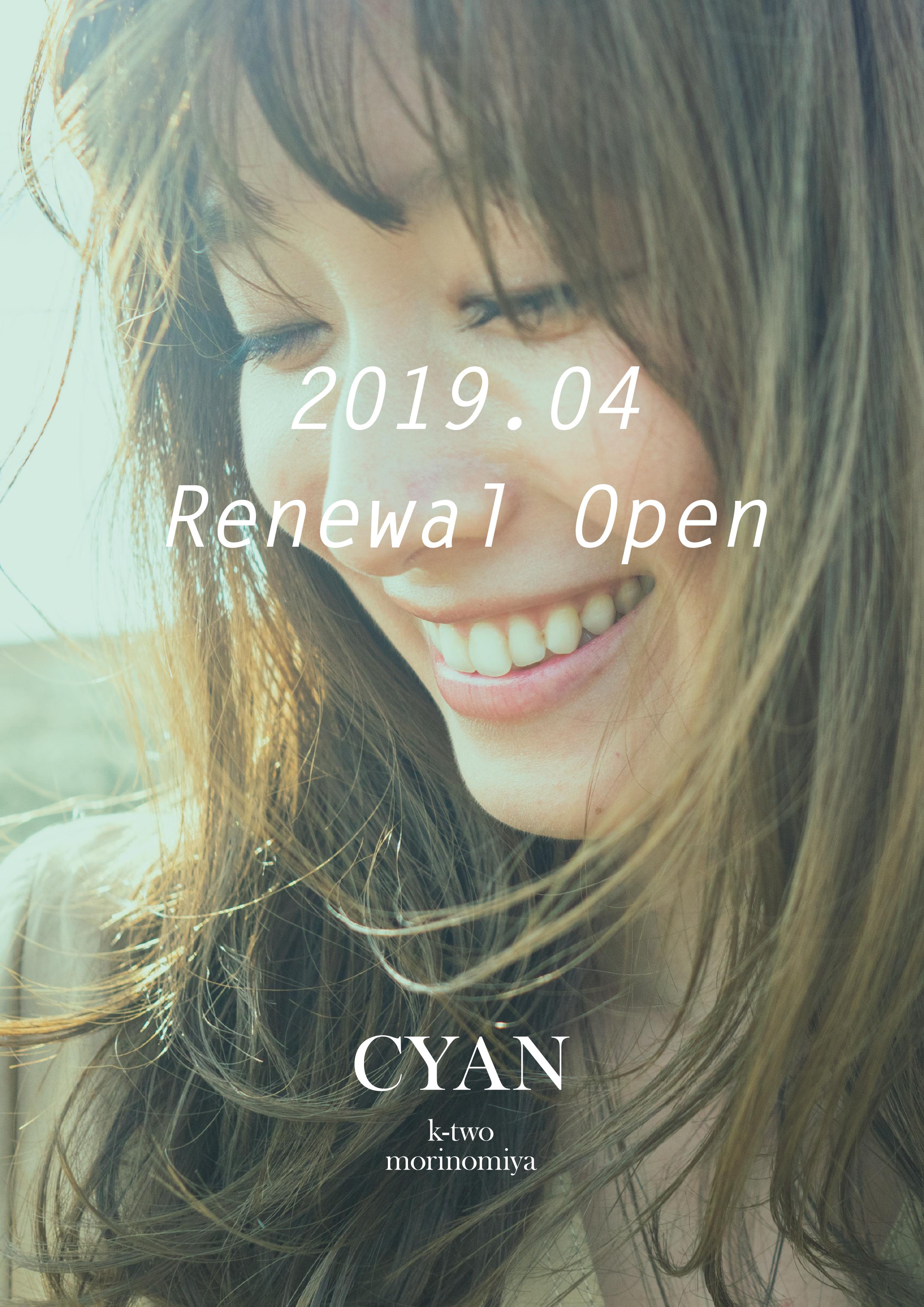 4/3 CYAN k-two morinomiya リニューアルオープンのお知らせ1